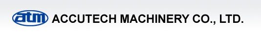 ACCUTECH MACHINERY CO., LTD